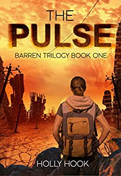 The Pulse (A Post Apocalyptic Novel)  The Barren Trilogy, Book One by [Hook, Holly]