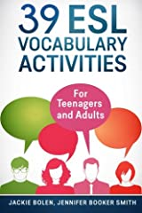 39 ESL Vocabulary Activities: For Teenagers and Adults Paperback