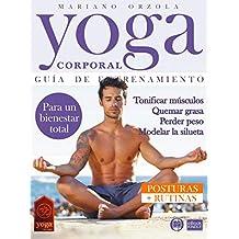 YOGA CORPORAL - GUÍA DE ENTRENAMIENTO : Tonificar músculos, quemar grasa, perder peso, modelar la silueta (Colección Yoga en Casa nº 23) (Spanish Edition)
