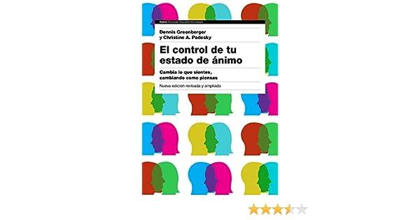 El control de tu estado de ánimo. 2ª edición: Cambia lo que ...