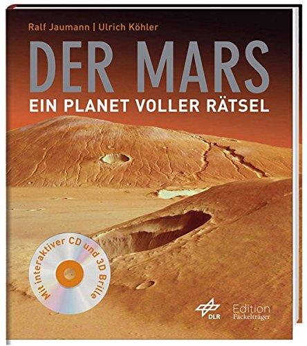 Der Mars: Ein Planet voller Rätsel - mit interaktiver DVD und 3D-Brille