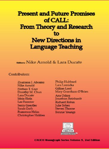Present and Future Promises of CALL: From Theory and Research to New Directions in Language Teaching (CALICO Book Series Volume 5, 2nd Edition)