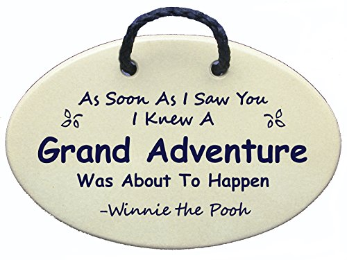 (Winnie the Pooh quote: As Soon As I Saw You I Knew A Grand Adventure Was About To Happen. Ceramic wall plaques handmade in the USA for over 30 years. Introductory price for this NEW saying.)