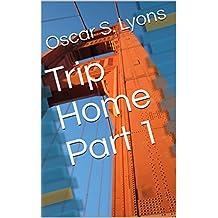 Trip Home Part 1