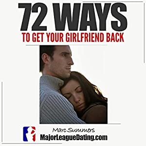 72 Ways to Get Your Girlfriend Back Audiobook
