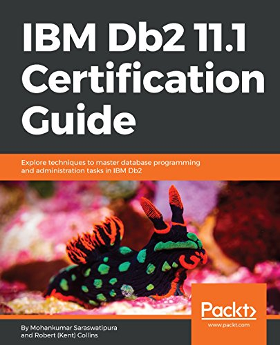 [B.O.O.K] IBM Db2 11.1 Certification Guide: Explore techniques to master database programming and administrati<br />ZIP