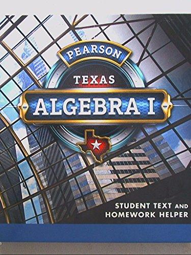 Pearson Texas, Algebra I, Student Text and Homework Helper, 9780133300635, 0133300633