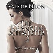 Die Krankenschwester 2: Erotischer Roman | Valerie Nilon