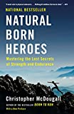 img - for Natural Born Heroes: Mastering the Lost Secrets of Strength and Endurance book / textbook / text book