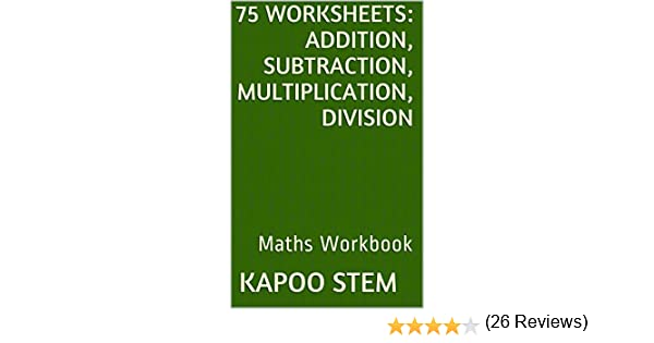 75 Worksheets for Daily Math Practice: Addition, Subtraction ...