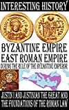Byzantine Empire - East Roman Empire during the rule of the Byzantine Emperor Justin I and Justinian the Great and the foundations of the Roman law