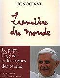 LUMIÈRE DU MONDE. Le pape, l'Eglise et les signes du temps