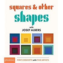 Squares & Other Shapes: with Josef Albers (First Concepts With Fine Artists) by Josef Albers (2016-09-26)