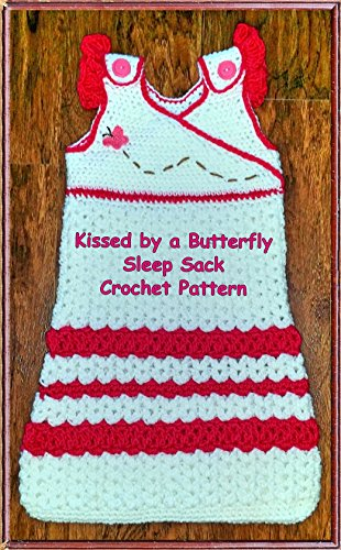Kissed By A Butterfly Sleep Sack Crochet Pattern Kindle