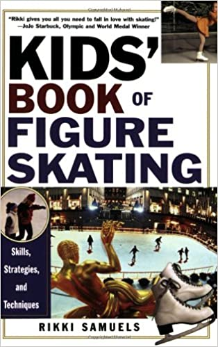 kids-book-of-figure-skating:-skills,-strategies,-and-techniques by rikki-samuels