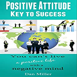 Positive Attitude - Key to Success