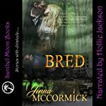 Bred: B Cubed, Book 2   Jenna McCormick