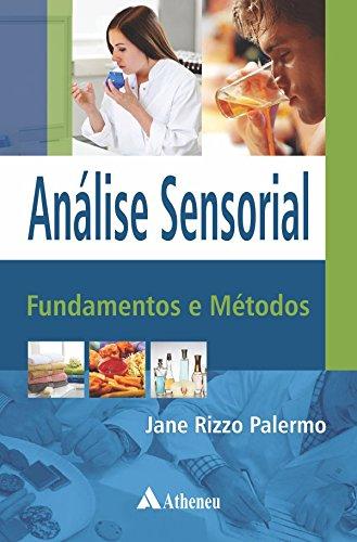 Análise Sensorial. Fundamentos e Métodos