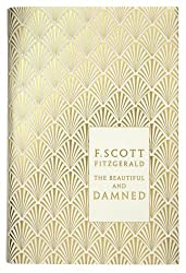 The Beautiful and Damned (A Penguin Classics Hardcover)