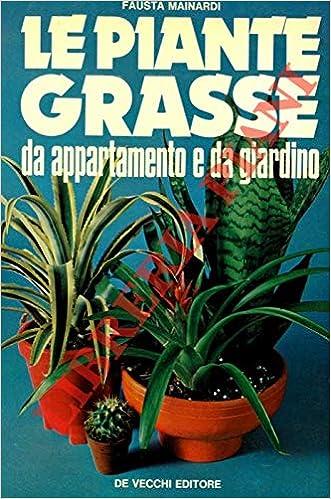 Piante Grasse Da Appartamento.Le Piante Grasse Da Appartamento E Da Giardino Mainardi Fazio