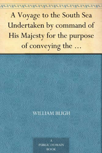 A Voyage to the South Sea Undertaken by command of His Majesty for the purpose of conveying the bread-fruit tree to the West Indies in His Majesty's ship ... a Dutch settlement in the East Indies (History Of Public Health In The Philippines)