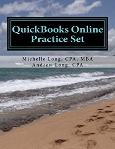 QuickBooks Online Practice Set: Get QuickBooks Online Experience using Realistic Transactions for Accounting, Bookkeeping, CPAs, ProAdvisors, Small Business Owners or other users by CreateSpace Independent Publishing Platform