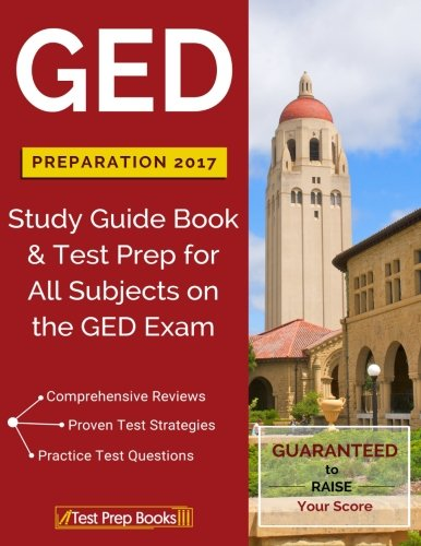 GED Preparation 2017: Study Guide Book & Test Prep for All S