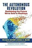 The Autonomous Revolution: Reclaiming the Future