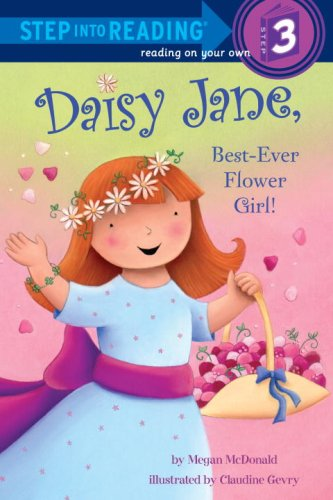 Daisy Jane, Best-Ever Flower Girl (Step into Reading) pdf epub