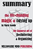 img - for Summary: The Life Changing Magic of Tidying Up: The Japanese Art of Decluttering and Organizing by Marie Kondo | Key Ideas in One Hour or Less book / textbook / text book