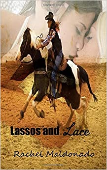 Book Lassos and Lace by Rachel Maldonado (2016-03-01)