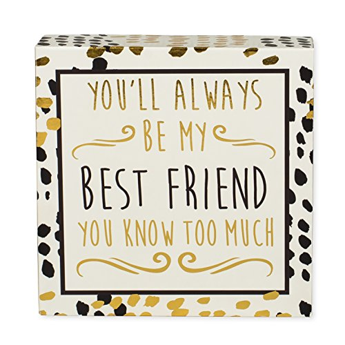 Mary Square Always Be My Best Friend 5 x 5 Inch Wood Table Top and Wall Art Plaque Sign (Too Cute For You)