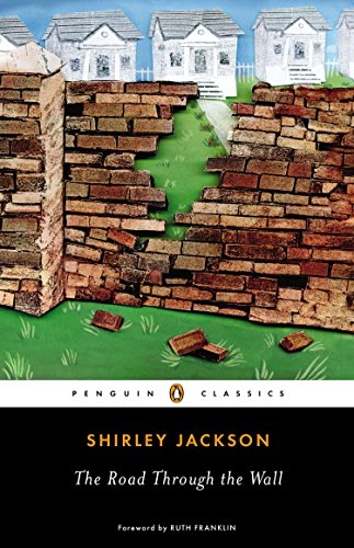 The Road Through the Wall (Penguin Classics) (Shirley Jackson The Road Through The Wall)