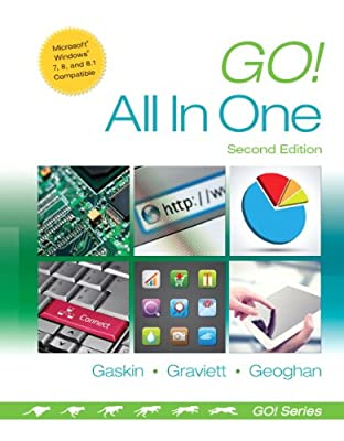 Go! All in One: Computer Concepts and Applications (2nd Edition) (GO! for Office 2013)