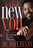 A Whole New You, Tony Evans, 1590524187