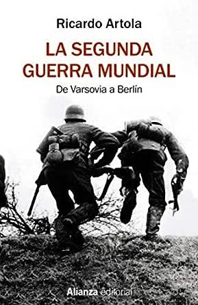 La Segunda Guerra Mundial (El libro de bolsillo - Historia) eBook: Artola, Ricardo: Amazon.es: Tienda Kindle