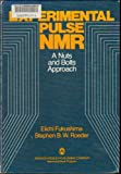 img - for Experimental Pulse Nuclear Magnetic Resonance: A Nuts and Bolts Approach book / textbook / text book