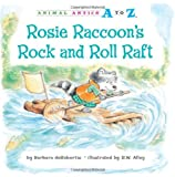 Rosie Raccoon's Rock and Roll Raft, Barbara deRubertis, 1575653397