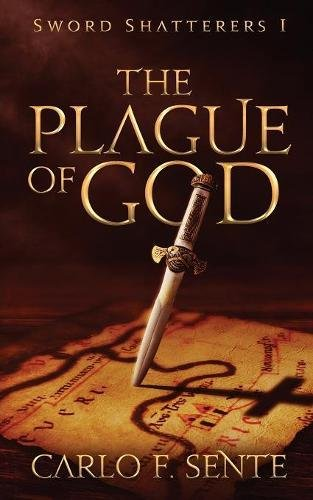 The Plague of God (Sword Shatterers) by Carlo Sente