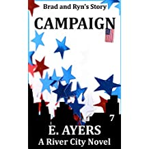 Campaign: (Brad & Ryn's Story) (A River City Novel Book 7)