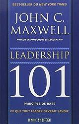 Leadership 101 : Principes de base : Ce que tout leader devrait savoir