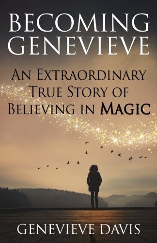 Pdf download becoming genevieve an extraordinary true story of pdf download becoming genevieve an extraordinary true story of believing in magic by genevieve davis full page fandeluxe Image collections