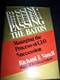 img - for Passing the Baton: Managing the Process of Chief Executive Officer Succession by Richard F. Vancil (1987-12-01) book / textbook / text book