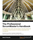 The Professional Scrum Master's Handbook (Professional Expertise Distilled)