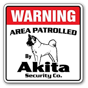 Akita Security Sign Area Patrolled pet Dog Veterinarian Kennel AKC Warning 37