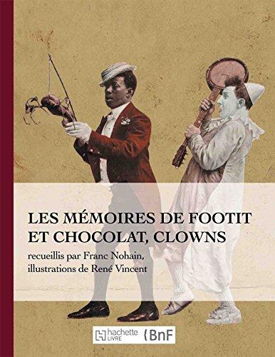 Les Mémoires de Footit Et Chocolat - Clowns (Ed. 1907) (Beaux Livres / Art) (French Edition)