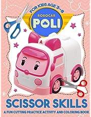Robocar Poli Scissor Skills: Relaxing Preschool Cutting And Coloring Activity Workbook Robocar Poli Designed To Relax And Calm