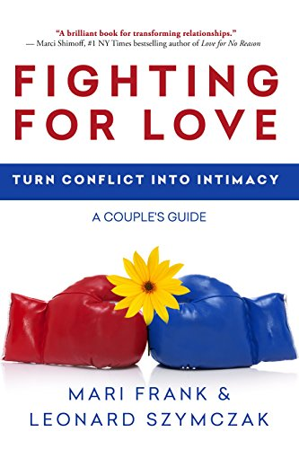 Fighting For Love: Turn Conflict Into Intimacy by Mari Frank & Leonard Szymczak ebook deal
