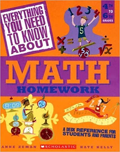 Book Everything You Need To Know About Math Homework: A Desk Reference For Students and Parents by Anne Zeman (2005-01-01)