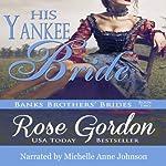 His Yankee Bride   Rose Gordon